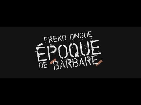Clip de Freko, Epoque de barbare