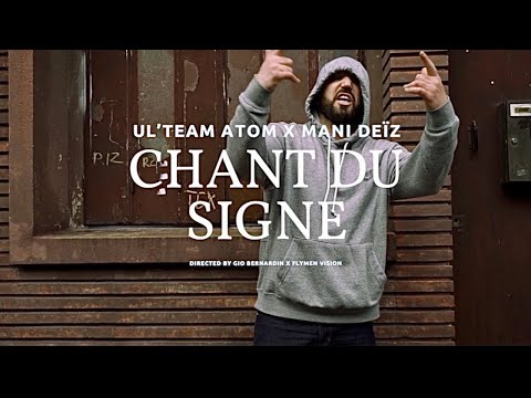 video de Ul\'Team Atom x Mani Deïz, Le Chant Du Signe