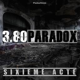 3-80 Paradox - 6eme acte