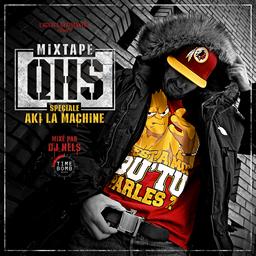 Q.H.S Spé Aki La Machine (Mixé par Dj Nels)