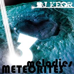 Dj keor - Mélodies Météorites 3