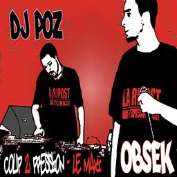 Dj Poz et Obsek - Coup 2 pression