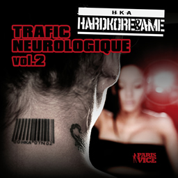 Hardkore et ame - Trafic neurologique vol 2