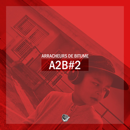 Arracheurs de bitume - A2B 2