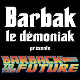 Barbak - Barback to the future