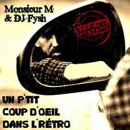 Monsieur M et Dj Fysh - Un P'tit Coup d'oeil dans l'r�tro