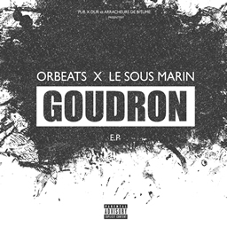 Orbeats X Le Sous Marin - Goudron