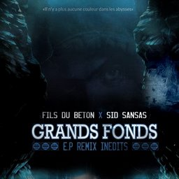 Fils du béton x Sid Sansas - Grands Fonds