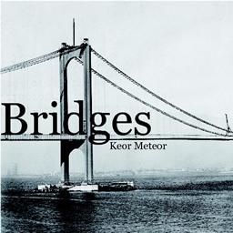 Keor Meteor - Bridges