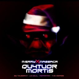 Qu4tuor Mortis - Merry x massacr
