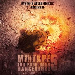 Hystri et Aclabelmusic - Mixtape 100 pour sang dangereuse vol 5