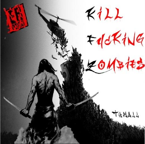Tymall - Kill Fucking zombies